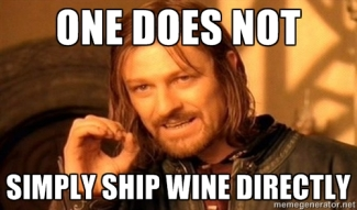 One does not simply ship wine directly